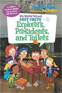 My Weird School Fast Facts - Explorers, Presidents, and Toilets.jpg